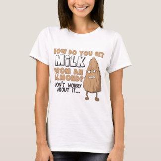 Camiseta Como você obtem o leite de uma amêndoa?
