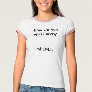 Camiseta Como você soletra o amor? M.I.M.I.
