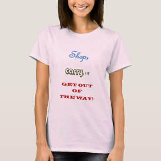 Camiseta Comprar, leve, ou saia da maneira!
