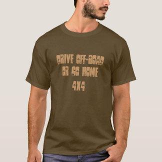 Camiseta conduza fora de estrada ou vá em casa