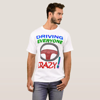 Camiseta Conduzindo todos louco