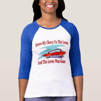 Camiseta Conduziu meu Chevy ao Levee.Levve foi ido