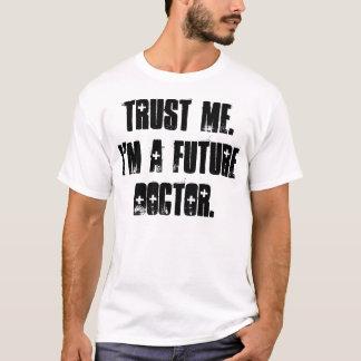 Camiseta Confie-me.  Eu sou um doutor futuro