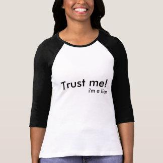 Camiseta Confie-me! , eu sou um mentiroso