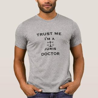 Camiseta Confie-me, mim são um doutor de Juris