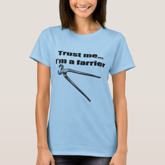Camiseta Confie que eu mim é um farrier.