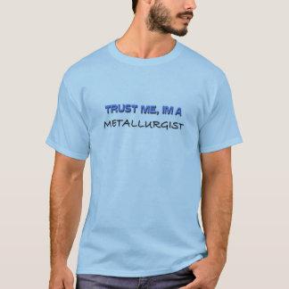 Camiseta Confie que eu mim é um metalurgista