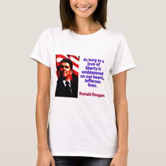 Camiseta Contanto que um amor da liberdade - Ronald Reagan