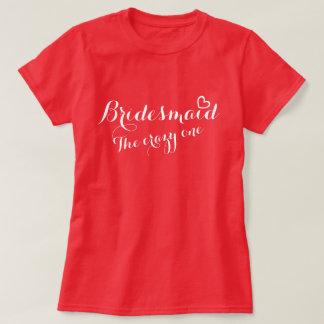 Camiseta Coração aberto da dama de honra o um t-shirt louco