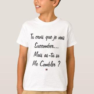 Camiseta crês que vou sucumbir mas você soube?