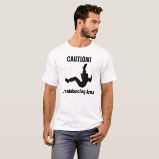 Camiseta Cuidado! Área de Breakdancing