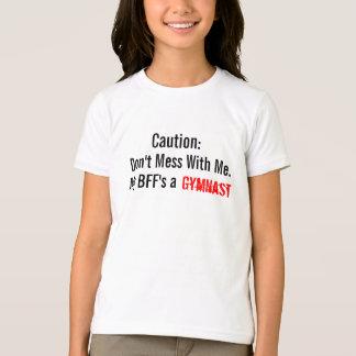 Camiseta Cuidado: Não suje comigo. Um Gymnast do meu BFF