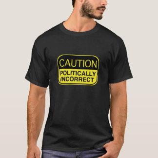 Camiseta Cuidado polìtica incorreto