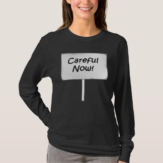 Camiseta Cuidadoso agora