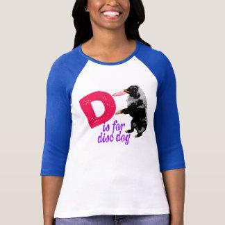 Camiseta D é para o cão do disco - Womens