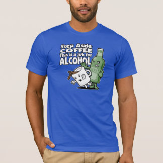 Camiseta Da etapa o café de lado, este é um trabalho para o