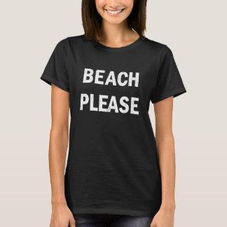 Camiseta Da praia do verão engraçado do provérbio por favor