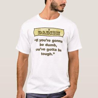 Camiseta Dadism- se você está indo ser mudo você conseguiu
