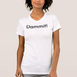 Camiseta Dammit!