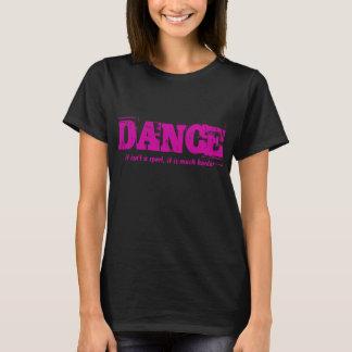 Camiseta Dança. .not um esporte. .it é muito mais duro