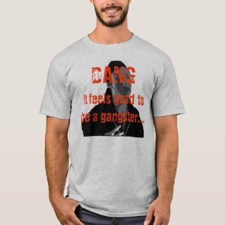 Camiseta DANG que sente bom ser um gângster…