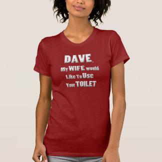 Camiseta Dave, minha esposa gostaria de usar seu toalete