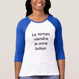 "Camiseta De ""camisa do viendra Le temps"""