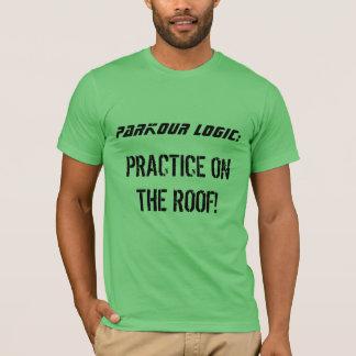 """Camiseta De """"lógica Parkour: Prática t-shirt no telhado"""""""