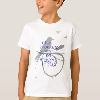 Camiseta Dê-me o elogio de Jesus e o design do culto