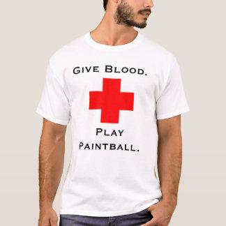 Camiseta Dê o sangue.  Jogue o Paintball.