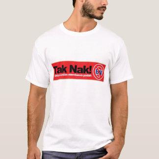 """Camiseta De """"t-shirt da campanha dos BN do NAK TAK"""""""