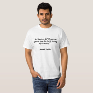 """Camiseta De """"vida do amor de mil Dost? Então não squander o"""