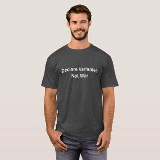 Camiseta Declare variáveis, não guerra