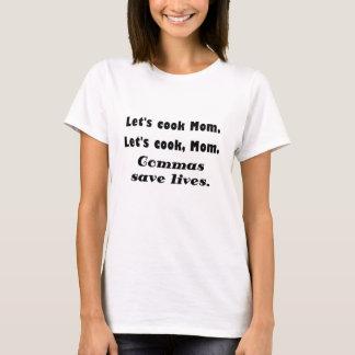 Camiseta Deixa a mamã que do cozinheiro as vírgulas salvar