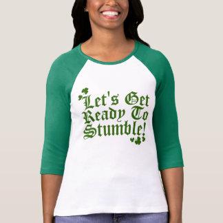 Camiseta Deixa para obter pronto para tropeçar