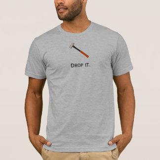 Camiseta Deixe cair o martelo