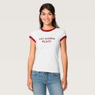 Camiseta Deixe Maria jogar com frase