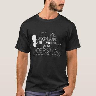 Camiseta Deixe-me explicar em poemas líricos que da canção