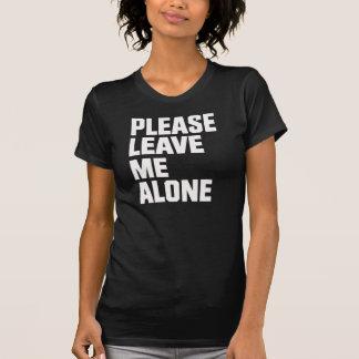 Camiseta Deixe-me por favor sozinho - senhoras T