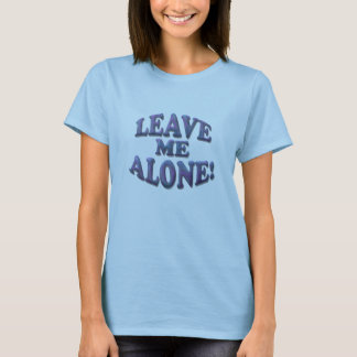 Camiseta Deixe-me sozinho!