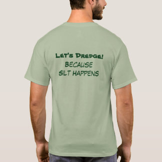Camiseta Deixe-nos dragar! Esverdeie o t-shirt