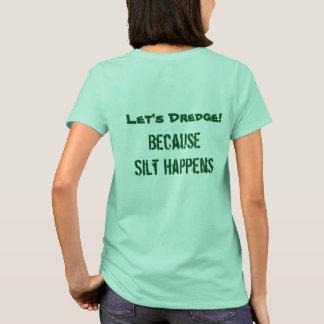 Camiseta Deixe-nos dragar! O T verde das mulheres