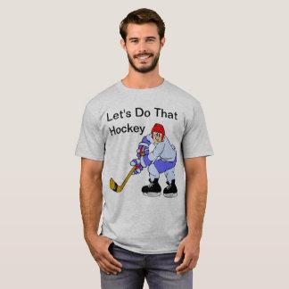Camiseta Deixe-nos fazer esse hóquei