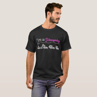 Camiseta Deixe-nos ir Glamping Glamp de acampamento bonito
