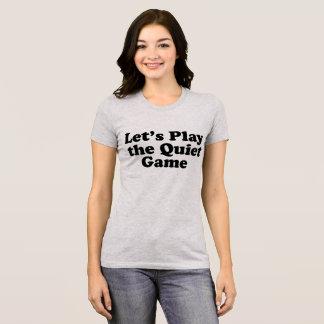 Camiseta Deixe-nos jogar o jogo quieto