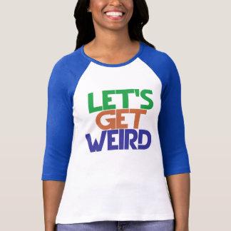 Camiseta Deixe-nos obter estranhos