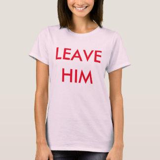 Camiseta deixe-o!!!