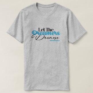 Camiseta Deixe o sonho dos sonhadores defender DACA