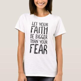 Camiseta Deixe sua fé ser mais grande do que seu medo