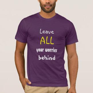 Camiseta Deixe TODAS suas preocupações atrás das citações